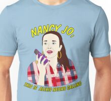 nancy jo, this is alexis neiers calling Unisex T-Shirt