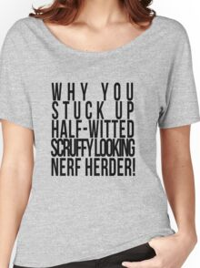 Scruffy Looking Nerf Herder! Women's Relaxed Fit T-Shirt