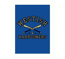 Westish Harpooners Art Print