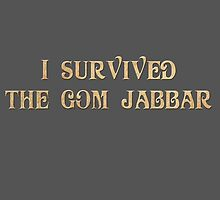 I Survived The Gom Jabbar by StudioTwentyTwo