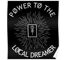 Power to the local dreamer - skeleton clique Poster