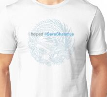I helped #SaveShenmue Unisex T-Shirt