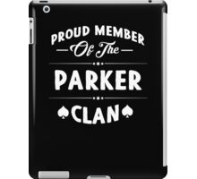 Proud member of the Parker clan! iPad Case/Skin