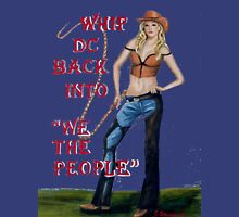 "Cowgirl with ""Whip DC Back into ""WE THE PEOPLE"" Unisex T-Shirt"