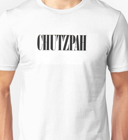 CHUTZPAH Unisex T-Shirt