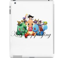 never stop play iPad Case/Skin