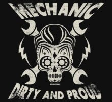 Mechanic - Dirty and Proud Vintage Design by GTOclothing