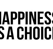 Happiness is a choice by Alice Thorpe