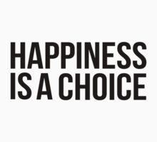 Happiness is a choice One Piece - Long Sleeve