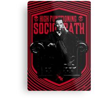 High Functioning Sociopath Metal Print