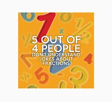 5 out of 4 people Unisex T-Shirt