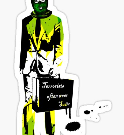 Terrorists often wear suits (BP edition) Sticker