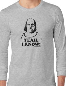 Yeah I Know Andy Pipkin Little Britain T Shirt Long Sleeve T-Shirt