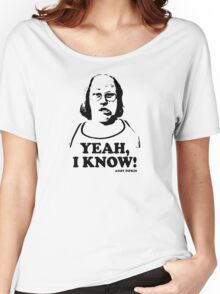 Yeah I Know Andy Pipkin Little Britain T Shirt Women's Relaxed Fit T-Shirt