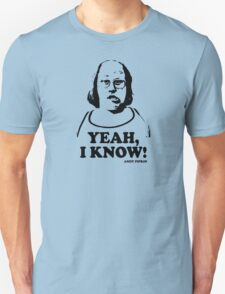 Yeah I Know Andy Pipkin Little Britain T Shirt T-Shirt