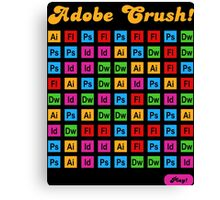 Adobe Crush! Canvas Print