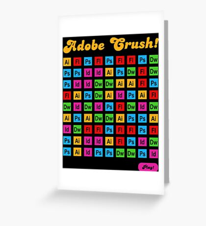 Adobe Crush! Greeting Card