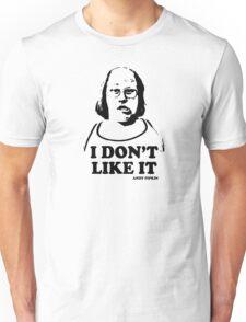 I Don't Like It Andy Pipkin Little Britain T Shirt Unisex T-Shirt