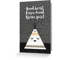 Kind heart, fierce mind, brave spirit Greeting Card