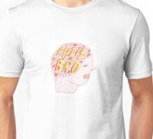 Chill Bro Unisex T-Shirt
