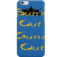 Suns out guns out iPhone Case/Skin