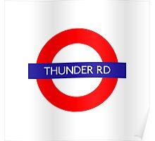 Thunder Road Metro Station Poster