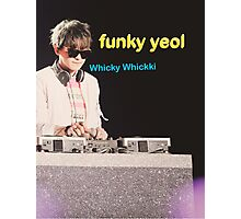 FUNKY YEOL - EXO PARK CHANYEOL MEME COMIC SANS DESIGN Photographic Print