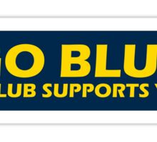 Go Blue | M Club Supports You Sticker