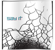 Say it Poster