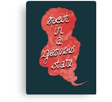 exist in a gaseous state Canvas Print
