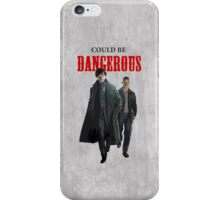 Could Be Dangerous iPhone Case/Skin