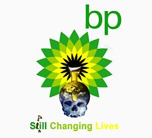 BP - STILL CHANGING LIVES Unisex T-Shirt