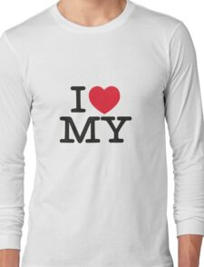 I Love My T-shirt Long Sleeve T-Shirt