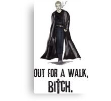"Buffy The Vampire Slayer - Spike ""Out for a walk b#tch"" Canvas Print"