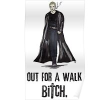 "Buffy The Vampire Slayer - Spike ""Out for a walk b#tch"" Poster"