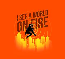 I see World on Fire Unisex T-Shirt