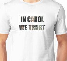 Trust Carol Unisex T-Shirt