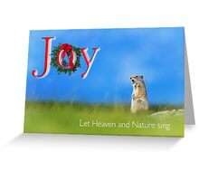 Joy... Let Heaven and Nature sing Greeting Card