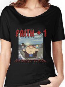 Faith+1 World Tour South park Women's Relaxed Fit T-Shirt