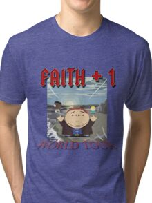 Faith+1 World Tour South park Tri-blend T-Shirt