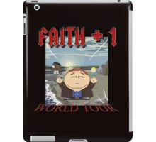 Faith+1 World Tour South park iPad Case/Skin