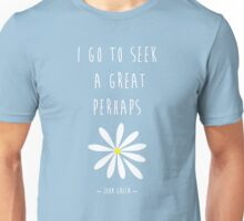 Looking For Alaska – John Green – Great Perhaps Unisex T-Shirt