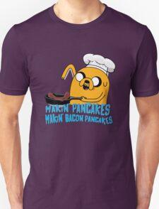 MAKIN' PANCAKES, MAKIN' BACON PANCAKES. Unisex T-Shirt