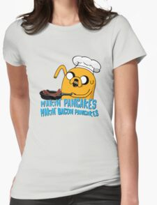 MAKIN' PANCAKES, MAKIN' BACON PANCAKES. Womens Fitted T-Shirt