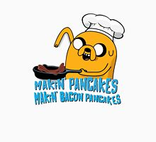 MAKIN' PANCAKES, MAKIN' BACON PANCAKES. T-Shirt