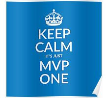 Keep calm, it's just MVP one (PANTONE 285) Poster