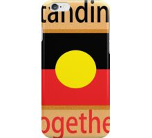 Standing Together Aboriginal Flag iPhone Case/Skin