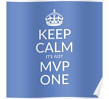 Keep calm, it's just MVP one (PANTONE 2718) Poster