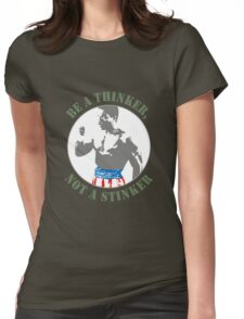 Apollo Creed - Be a Thinker, not a Stinker Womens Fitted T-Shirt