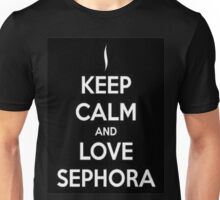 Keep Calm And Love Sephora Unisex T-Shirt